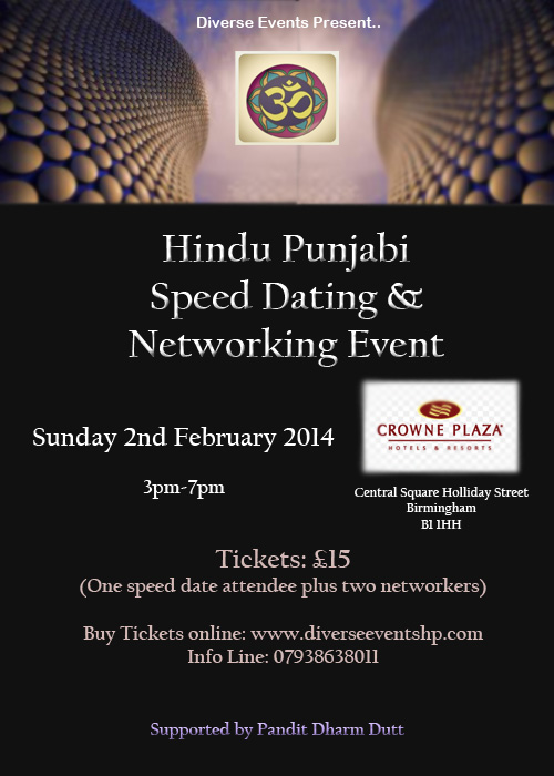 hindu punjabi speed dating birmingham Speed dating is the up and coming trend and perhaps one of the best and increasingly popular ways to meet new people our well organised events give you a fantastic opportunity to meet people that you get on with in a setting that is quieter than a club and classier than a pub.